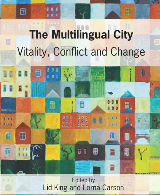 The Multilingual City is published this month – by Dr Lid King & Dr Lorna Carson
